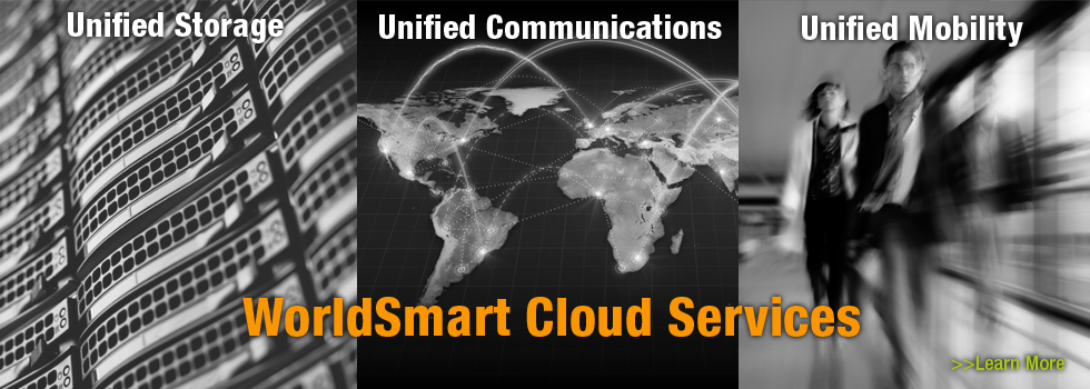 WorldSmart Delivers Unified Communications, Storage and Mobility Cloud Services