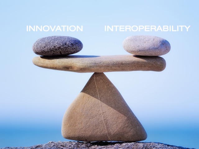Balancing Innovation with Interoperability?